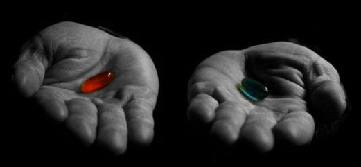 Red Pill? or Blue Pill?